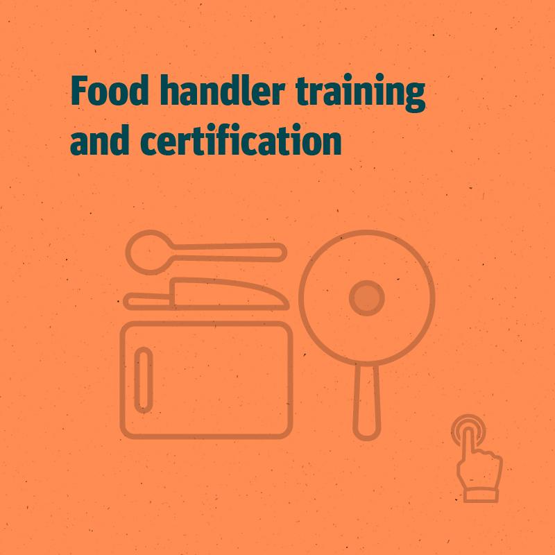 Food handler training and certification program