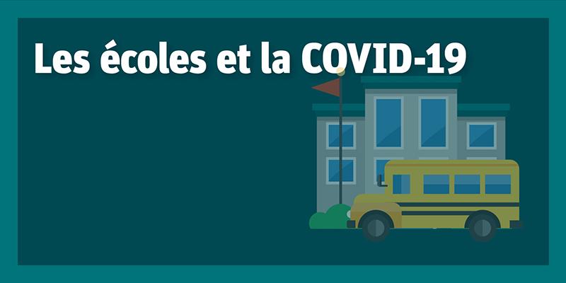 Les écoles et la COVID-19