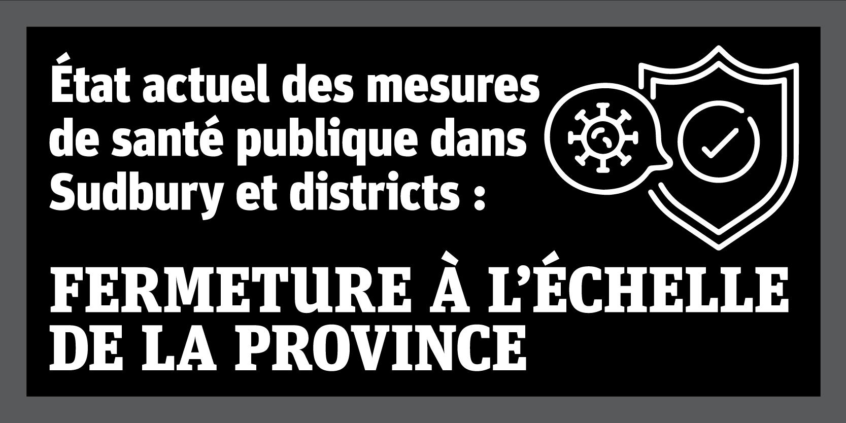 État actuel des mesures de santé publique dans Sudbury et districts :