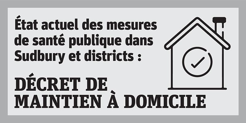 État actuel des mesures de santé publique dans Sudbury et districts : Décret de maintien à domicile